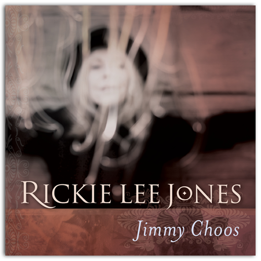 Rickie Lee Jones - Jimmy Choos | SINGLE Available Now